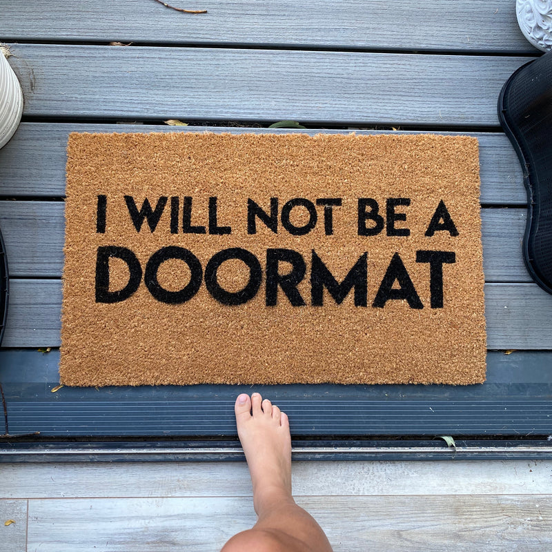 I Will Not Be A Doormat