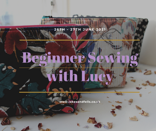 Sewing for Beginners Weekend with Lucy, June 26th - 27th 2021