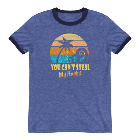 You Can't Steal My Happy Beach Ringer T-Shirt