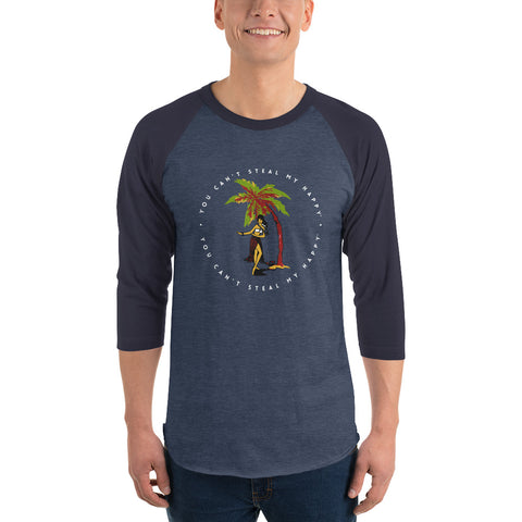 You Can't Steal My Happy Aloha 3/4 Sleeve Raglan Shirt