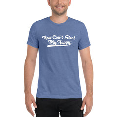 You Can't Steal My Happy Short Sleeve T-Shirt