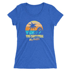 You Can't Steal My Happy Beach Ladies' Short Sleeve T-Shirt