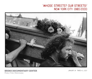 """WHOSE STREETS? OUR STREETS!"" NEW YORK CITY: 1980-2000"