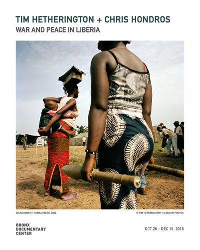 TIM HETHERINGTON + CHRIS HONROS: WAR AND PEACE IN LIBERIA