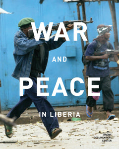 WAR AND PEACE IN LIBERIA EXHIBITION CATALOG