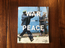 Load image into Gallery viewer, WAR AND PEACE IN LIBERIA EXHIBITION CATALOG