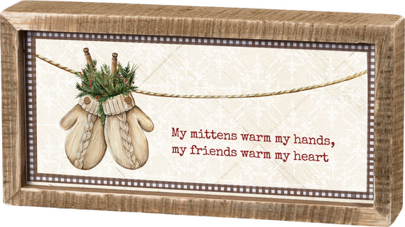 My Friends Warm My Heart Sign - Chicoras