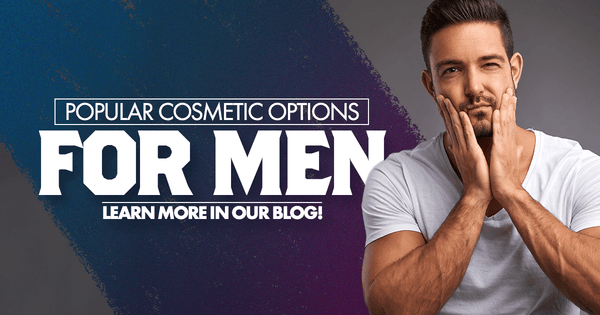 Popular Cosmetic Options for Men