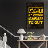 Grit is a stubborn refusal to quit.