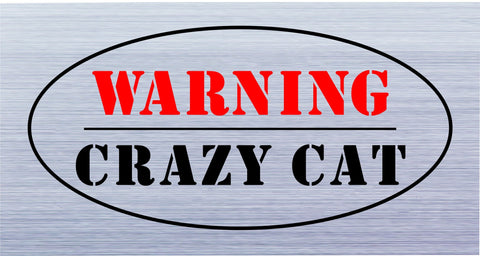 Warning Crazy Cat