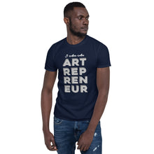 Load image into Gallery viewer, Artrepreneur Unisex T-Shirt (Design 2)