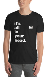 It's All In Your Head Unisex Tee