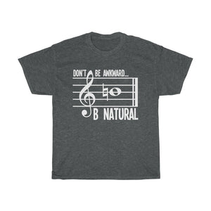 Be Natural - Unisex T-Shirt