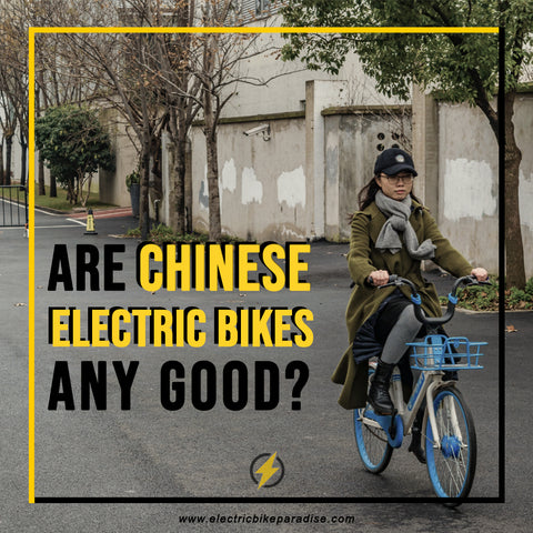 Are Chinese Electric Bikes Any Good?