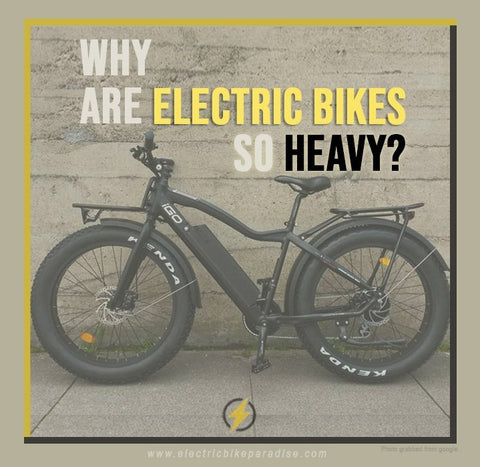 Why Are Electric Bikes So Heavy?