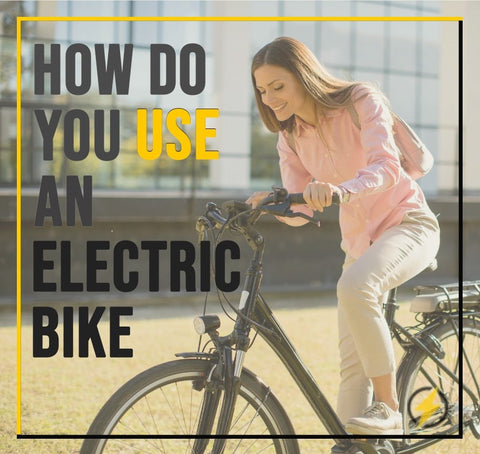 How Do You Use an Electric Bike?