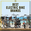 Best Electric Bike Brands