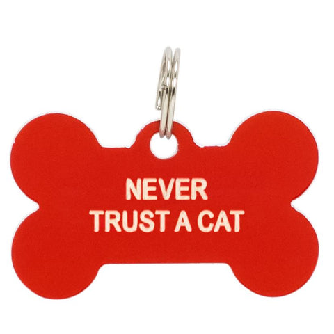 Never Trust a Cat Pet Tag