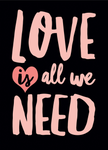 Love is All We Need Card