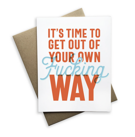 Time to Get Out of Your Own Way Card