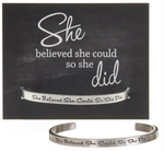 """She Believed She Could So She Did"" Quotable Cuff"