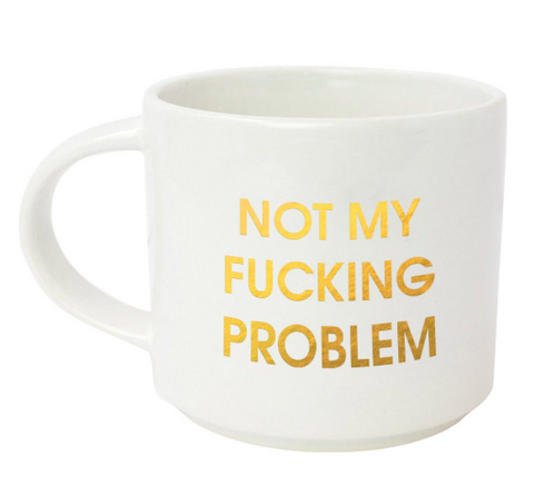 Not My Fuckng Problem Mug