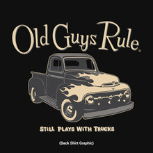 Load image into Gallery viewer, Old Guys Rule- Plays with Truck T-Shirt - OG496