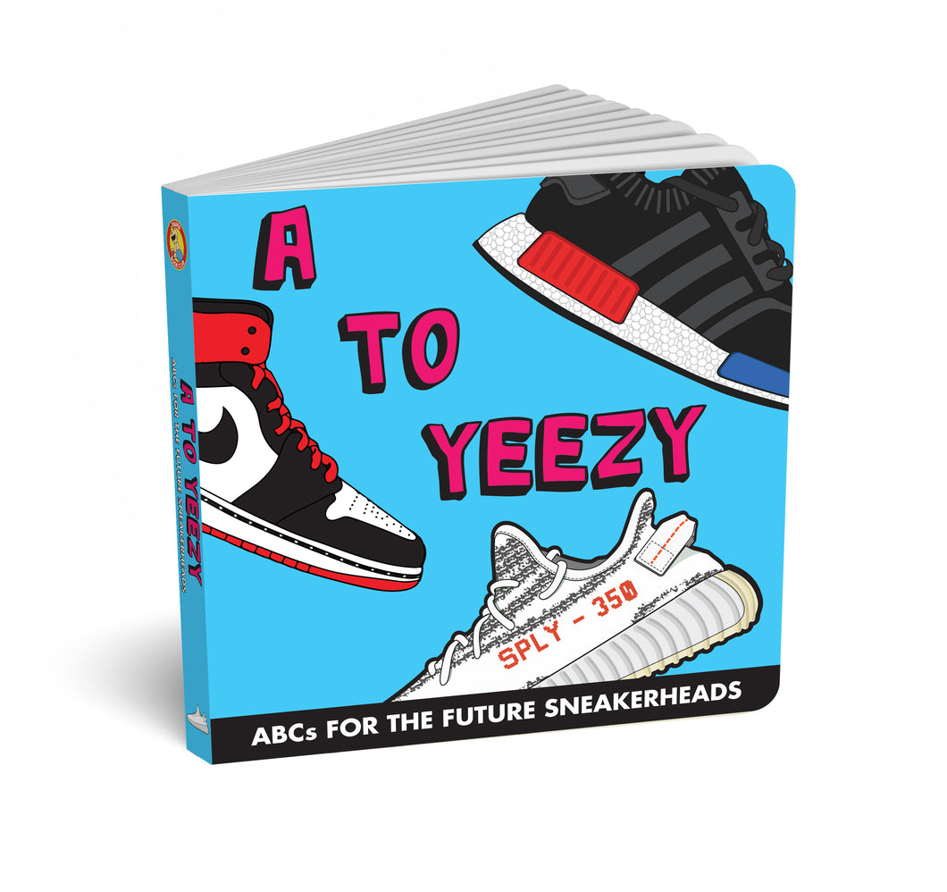 A to Yeezy - ABCs for the Future Sneakerheads