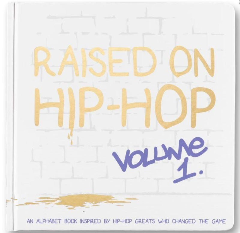 The Little Homie - Raised on Hip Hop Vol.1 ABCs