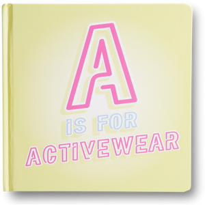 The Little Homie - A is for Activewear Book