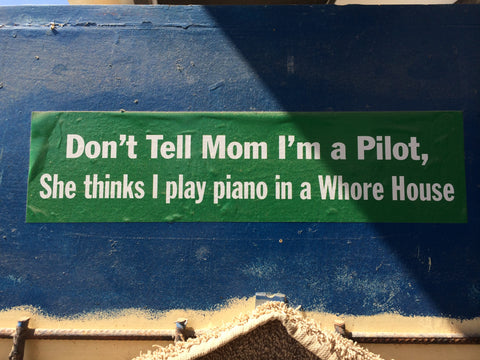 Don't Tell Mom I'm a Pilot - Sticker