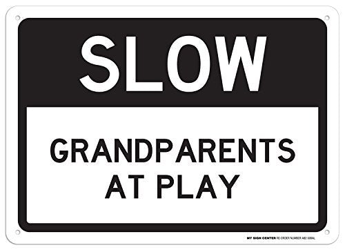 "Slow Grandparents at Play Sign - 10""x14"" - .040 Rust Free Aluminum - Made in USA - UV Protected and Weatherproof - A82-506AL"