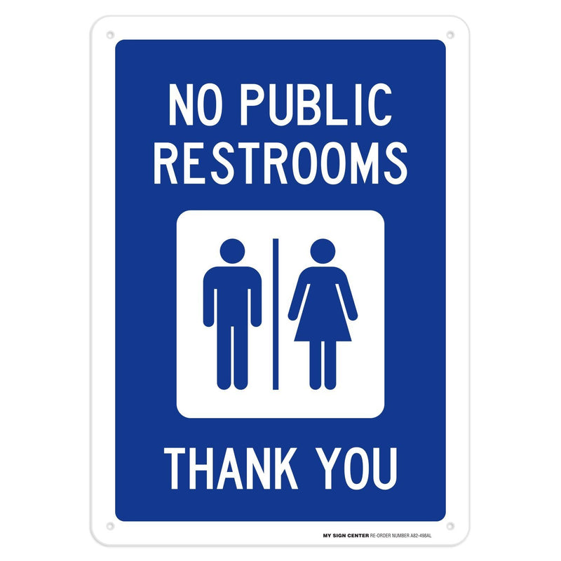 "No Public Restrooms Thank You Sign - 10""x14"" - .040 Rust Free Aluminum - Made in USA - UV Protected and Weatherproof - A82-498AL"