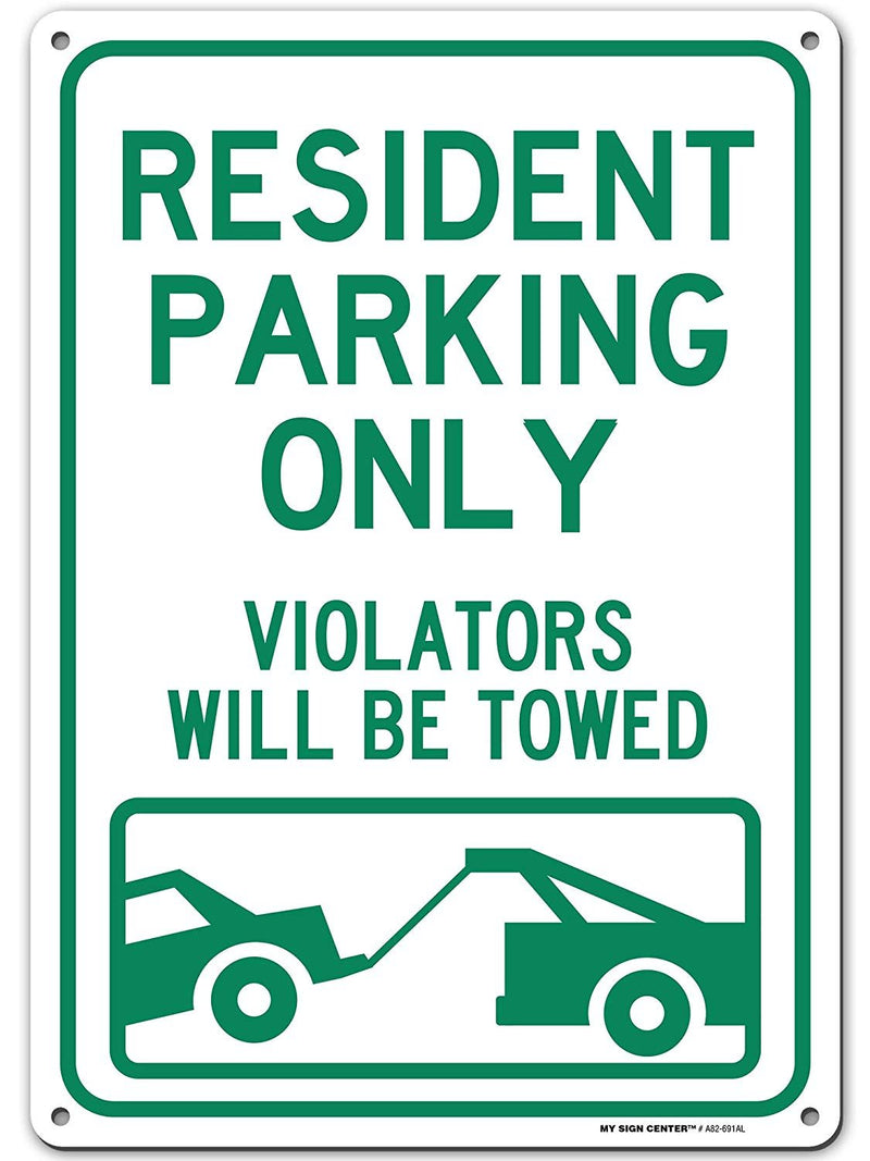 "Resident Parking Only Violators Will Be Towed Sign, Made Out of .040 Rust-Free Aluminum, Indoor/Outdoor Use, UV Protected and Fade-Resistant, 10"" x 14"", by My Sign Center"