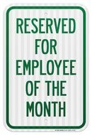 "Reserved for Employee of The Month Sign - No Parking - 12""x18"" - .063 3M Engineer Grade Prismatic Reflective Aluminum - Made in USA - UV Protected and Weatherproof - A87-259RA"