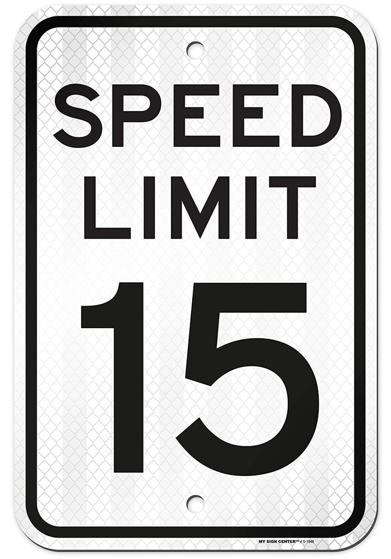 "Speed Limit 15 MPH, Made Out of 3M Reflective Engineer Grade Prismatic .063 Rust Free Aluminum, Indoor/Outdoor Use, UV Protected and Fade-Resistant, 12"" x 18"", by My Sign Center"