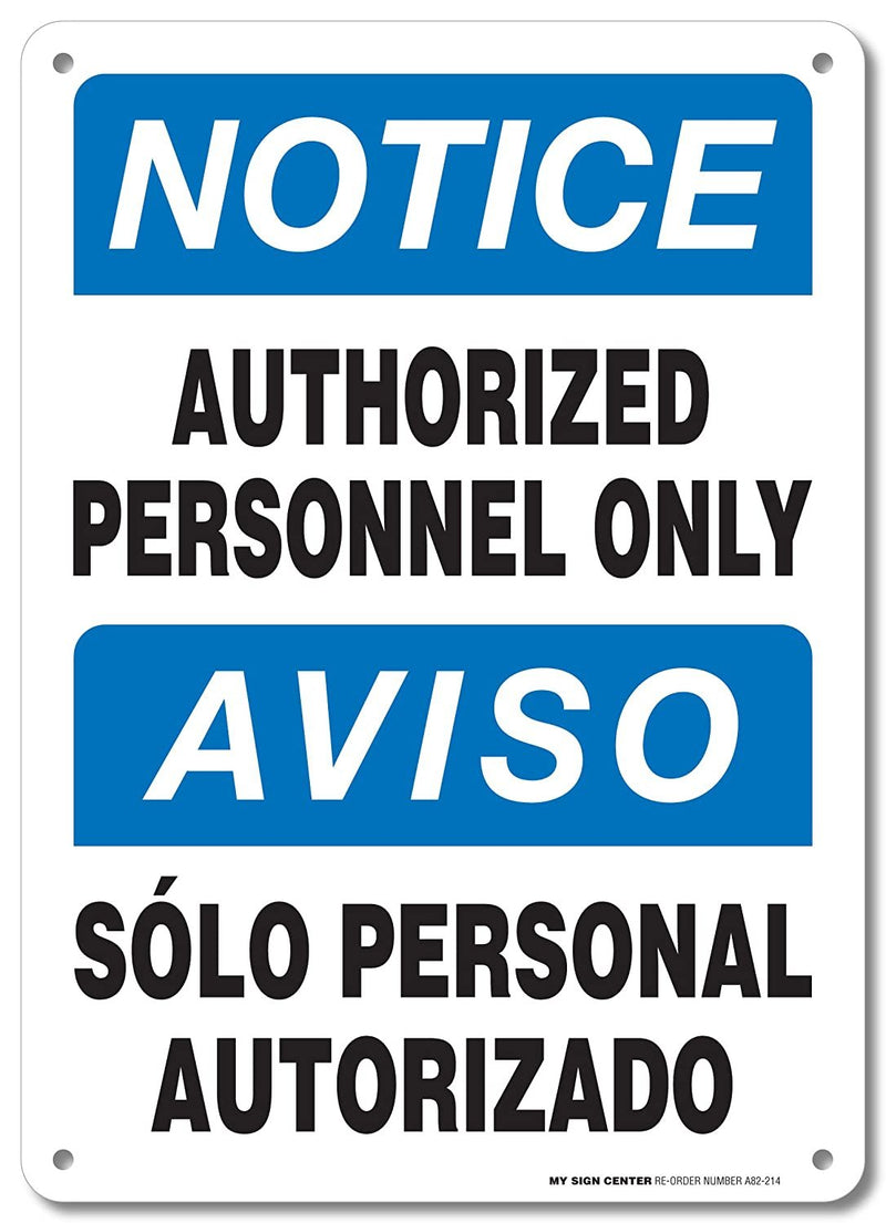 "Authorized Personnel Only Sign - 10""x14"" - .040 Rust Free Aluminum - Made in USA - UV Protected and Weatherproof - A82-214AL"