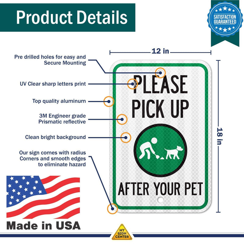 "Please Pick Up After Your Pet Sign, Pick Up After Your Dog Sign, 3M Engineer Grade Prismatic .080 Reflective Outdoor Aluminum, 12"" x 18"" - by My Sign Center, A87-238RA"