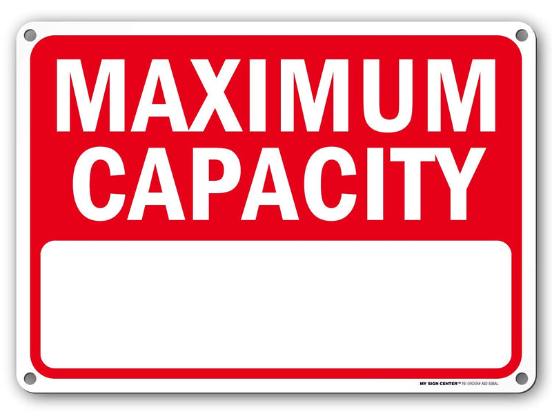 "Maximum Capacity Sign - 10""x14"" - .040 Rust Free Aluminum - Made in USA - UV Protected and Weatherproof - A82-598AL"