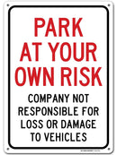 "Park at Your Own Risk Sign - 10""x14"" - .040 Rust Free Aluminum - Made in USA - UV Protected and Weatherproof - A82-675AL"