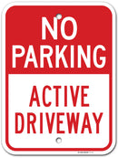 "No Parking Active Driveway Sign, Made out of .040 Rust-Free Aluminum, 12"" x 16"", Indoor/Outdoor Use, UV Protected and Fade-Resistant, By My Sign Center"