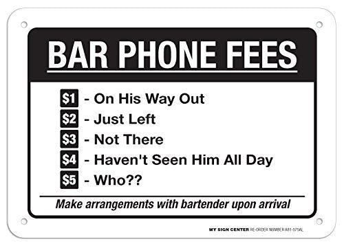 "Bar Phone Fees Funny Sign - 10"" X 7"" - .040 Rust Free Aluminum - UV Protected and Weatherproof - A81-575AL"