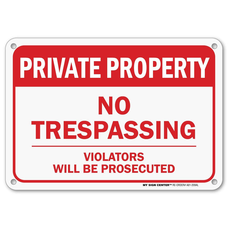 "Private Property No Trespassing Sign, Outdoor Rust-Free Metal, 7"" X 10"" - by My Sign Center, A81-209AL"