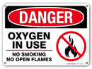 "Danger Oxygen in Use No Smoking No Open Flames Sign - 14"" x 10"" - .040 Rust-Free Metal - Made in USA - UV Protected and Weatherproof - 21156E2-A4"