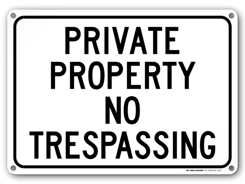 "Private Property No Trespassing Sign, Outdoor Rust-Free Metal, 10"" x 14"" - by My Sign Center, A82-149AL"
