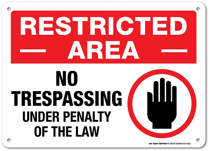"Restricted Area No Trespassing Sign - 14""x10"" .040 Rust Free Aluminum - Made in USA - UV Protected and Weatherproof - A82-453AL"