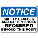 "Safety Glasses and Safety Shoes Required Beyond This Point Sign - 10""x14"" - .040 Rust Free Aluminum - Made in USA - UV Protected and Weatherproof - A82-129AL"