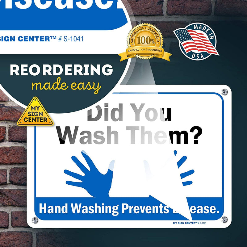 "Did You Wash Them? Hand Washing Prevents Disease Sign, Made Out of .040 Rust-Free Aluminum, Indoor/Outdoor Use, UV Protected and Fade-Resistant, 7"" x 10"", by My Sign Center"