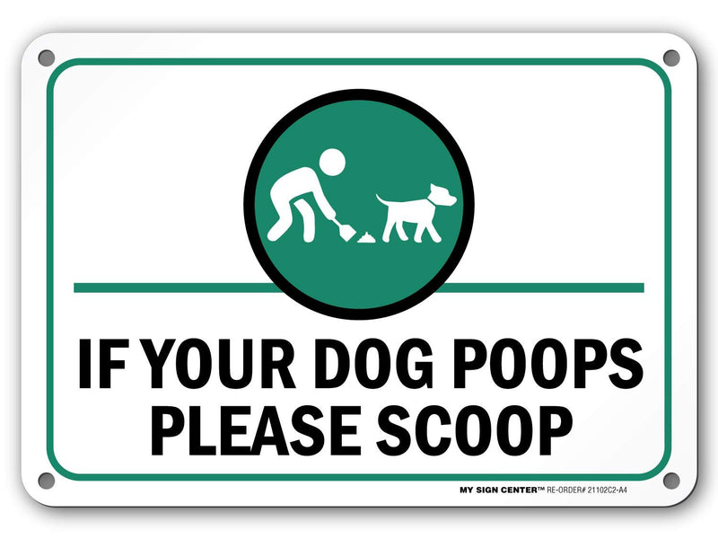 "Funny No Dog Poop Sign, Scoop Your Poop Sign, Outdoor Rust-Free Metal, 7"" X 10"" - by My Sign Center, 21102C2-A4"