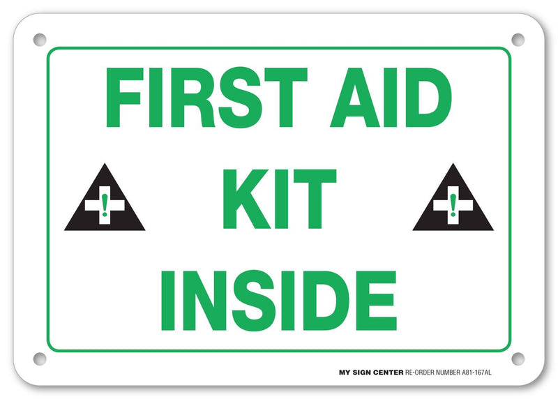 "First Aid Kit Inside Sign by My Sign Center - Rust Free, UV Coated and Weatherproof .040 Aluminum - Rounded Corners and Pre-Drilled Holes - 7"" x 10"" - A81-167AL"